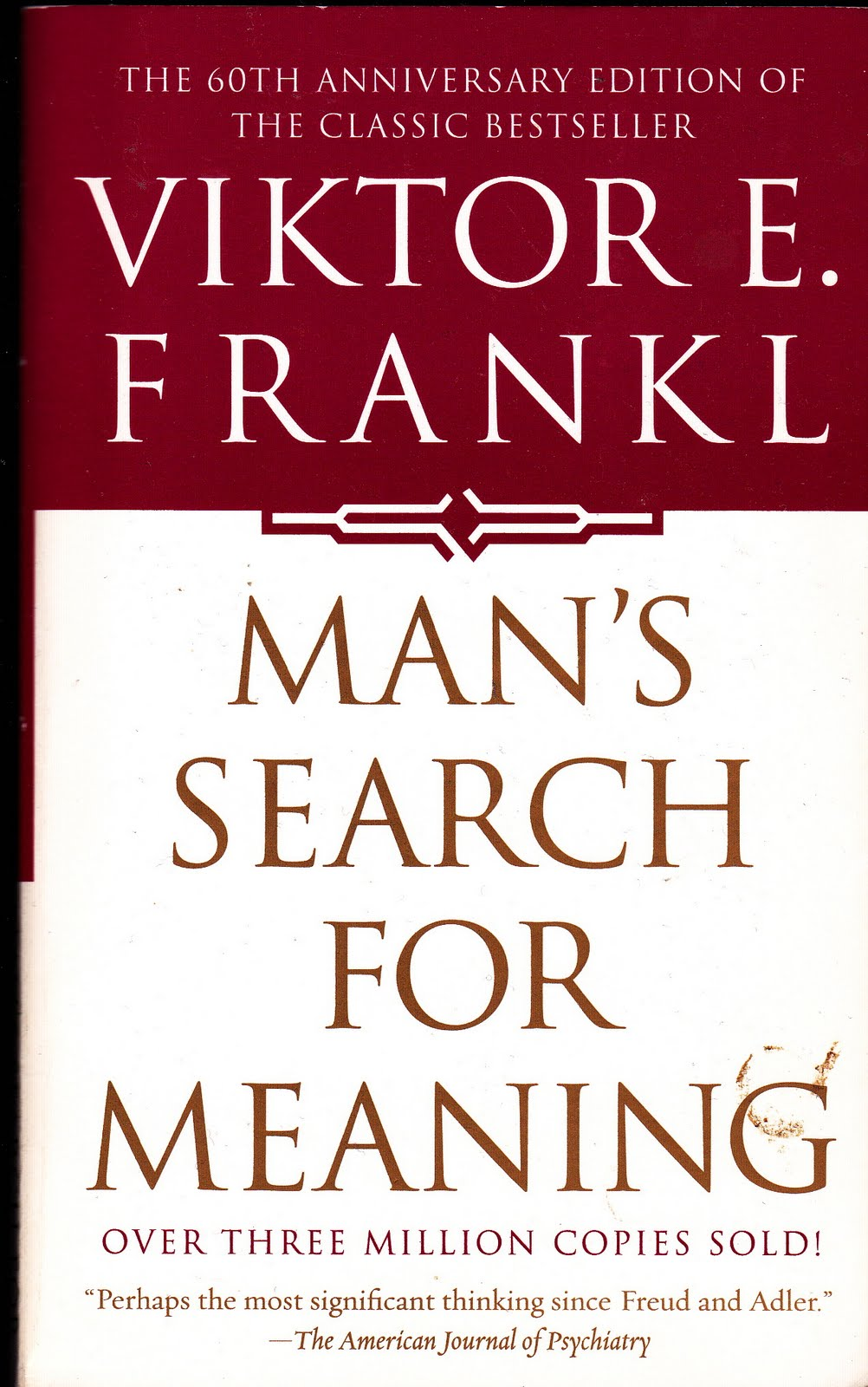 essay on mans search for meaning Free essays from bartleby | man's search for meaning viktor frankl's concept regarding survival and fully living was developed through his observations and.
