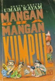 Sketsa Umar Kayam : Mangan ora Mangan Kumpul - Umar Kayam