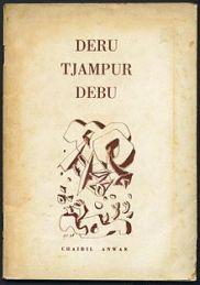 Yang Terampas dan Yang Putus dan Deru Campur Debu - Chairil Anwar (1950)