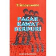 Pagar Kawat Berduri - Trisnojuwono