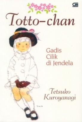 Totto chan gadis cilik di jendela - Tetsuko Kuroyanagi